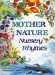 Mother Nature's Nursery Rhymes