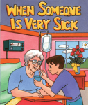 When Someone Is Very Sick