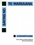 Saying No To Marijuana (Teachers Guide)