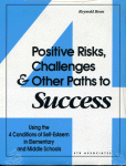 Positive Risks Challenges and Other Paths to Success