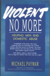 Vioent No More:Helping Men End Domestic Abuse