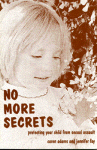 No More Secrets:Protecting your child from sexual assault