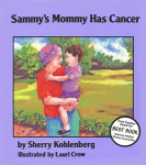 Sammy's Mommy Has Cancer