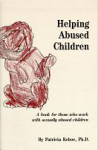 Helping Abused Children:A book for those who work with sexually abused children.