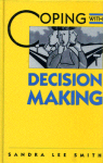 Coping With Decision Making