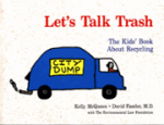Let's Talk Trash:The Kid's Book About Recycling